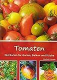Tomaten: 244 Sorten für Garten, Balkon und Küche