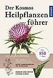Der Kosmos Heilpflanzenführer: Über 600 Heil- und Giftpflanzen Europas